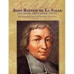 Saint John Baptist de La Salle: Founder, Educator, Saint