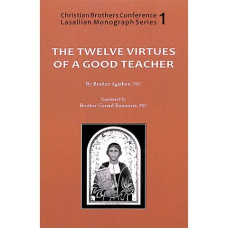 PRINT - The Twelve Virtues of a Good Teacher - Br. Agathon