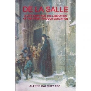 PRINT - De La Salle, A City Saint - Alfred Calcutt, FSC