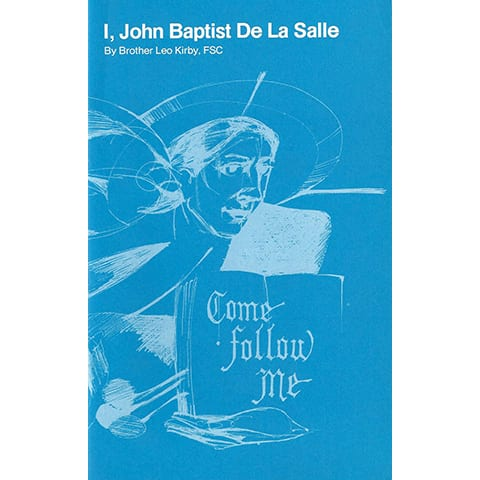 I, JOHN BAPTIST DE LA SALLE