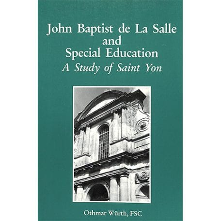 PRINT - John Baptist de La Salle and Special Education - Othmar Wurth, FSC