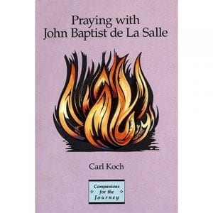 Praying with John Baptist de La Salle - Carl Koch