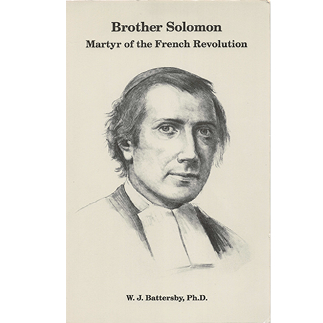 Brother Solomon: Martyr of the French Revolution – Lasallian