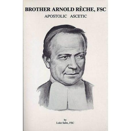 PRINT - Brother Arnold Reche, FSC - Luke Salm, FSC