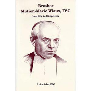 PRINT - Brother Mutien-Marie Wiaux, FSC - Luke Salm, FSC