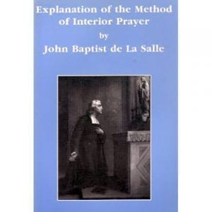 PRINT - Explanation of the Method of Interior Prayer - De La Salle