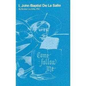 PRINT - I, John Baptist de La Salle - Leo Kirby, FSC