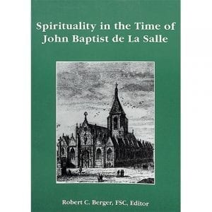 PRINT Spirituality In The Time Of John Baptist De La Salle Robert Berger, FSC