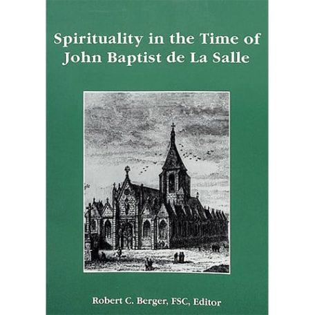 PRINT Spirituality In The Time Of John Baptist De La Salle Robert Berger, FSC